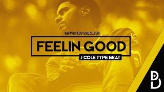 "J Cole Type Beat ""FEELIN GOOD"" - Smooth Hip Hop Beat by DopeBoyzMuzic 2017"