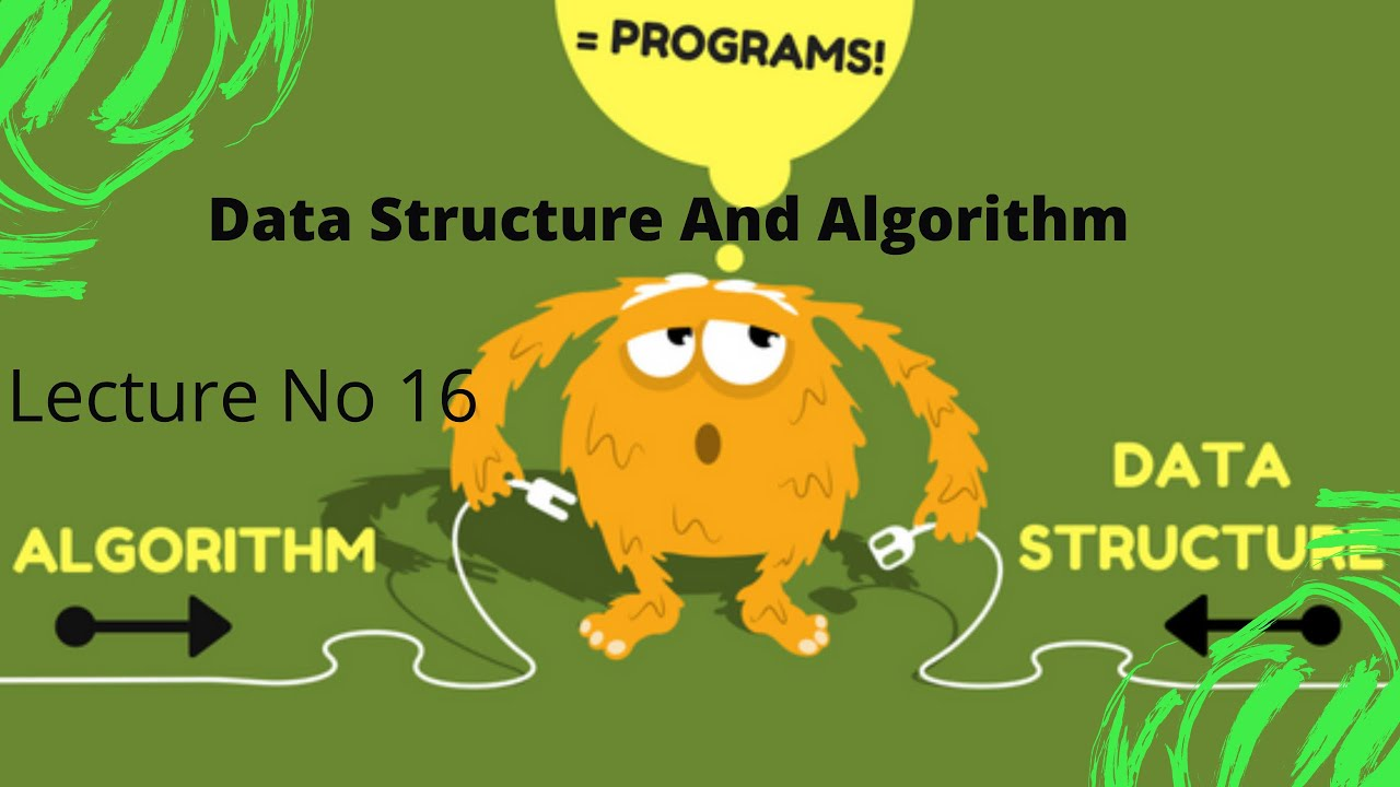 Download Data Structure and Algorithm Lecture No. 16 by Doctor Qamas Gul