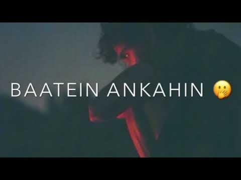 Tere Mere Darmiyaan Hain Baatein Ankahi   Whatsapp Status Video Song With Lyrics