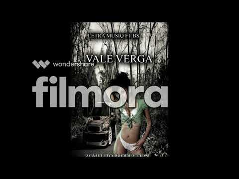 Letra Musiq Ft Bs - Vale Verga ( Prod.By Romelito )