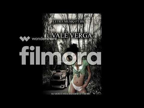 Letra Musiq Ft Bs - Vale Verga ( Prod.By Romelito )