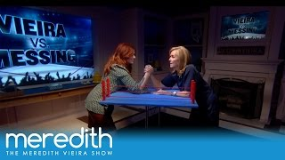 Debra Messing And Meredith Arm Wrestle! | The Meredith Vieira Show