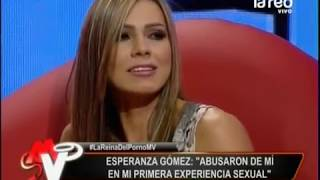 """Esperanza Gómez: """"Abusaron de mi en mi primera experiencia sexual"""""""