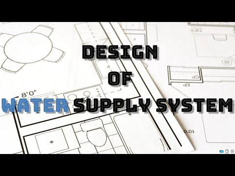 How to Design Water Supply System - Part I