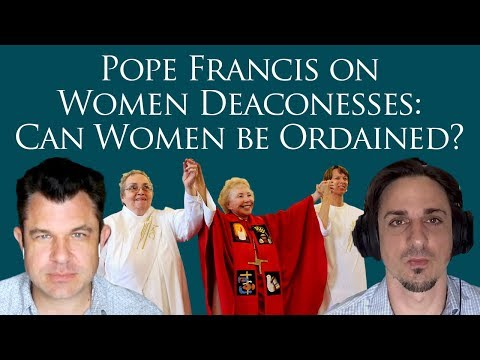 Pope Francis on Women Deaconesses: Can Women be Ordained? Amazon Synod