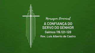 [Culto Dominical] A confiança do servo do Senhor - Rev. Luís Alberto de Castro | IPNL | 26.07.2020