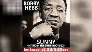 Bobby Hebb - Sunny (Mario Meneghini Bootleg) [FREE DOWNLOAD]