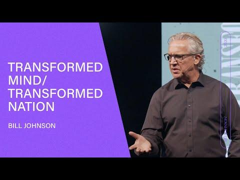 God Of Transformation: Transformed Mind, Transformed Nation - Bill Johnson | Bethel Church