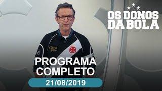Os Donos da Bola - 21/08/2019 - Programa completo