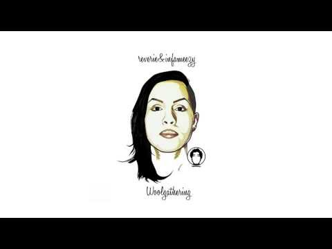 REVERIE - WOOLGATHERING (Full EP)