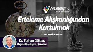 Erteleme Alışkanlığından Kurtulmak   Dr. Turhan Güldaş