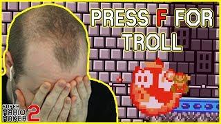 Press F to Pay Respects // Troll Level [Super Mario Maker 2]