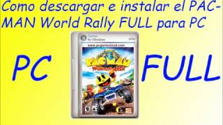 Como descargar e instalar Pac-Man World Rally para PC