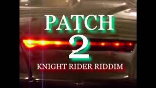 PATCH 2 KNIGHT RIDER RIDDIM