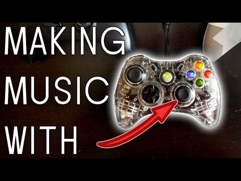MAKING MUSIC WITH XBOX CONTROLLERS
