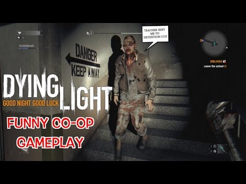 "THEY GOT NIGHT SCHOOLS??? ( FUNNY CO-OP ""DYING LIGHT GAMEPLAY #5) ITSREAL85 & PU55NBOOT5"