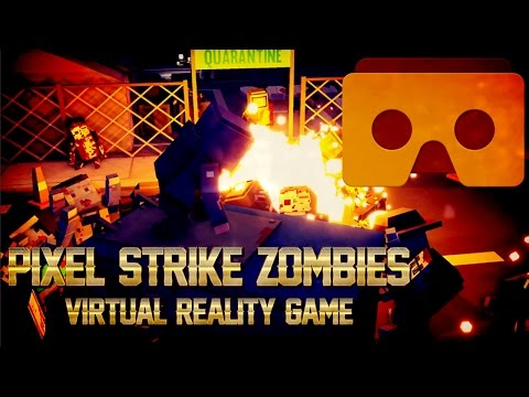 Virtual Reality Game - Pixel Strike Zombies (by Pixel Craft)