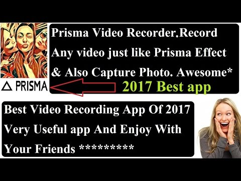 Record Any Video like Prisma Effect Best video recording app of 2017 - Duration: 3:01.