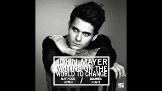 John Mayer - Waiting On The World To Change (Mat Hood X Doumëa Remix)