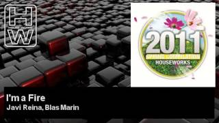 Javi Reina, Blas Marin - I'm a Fire - feat. Sandra Criado