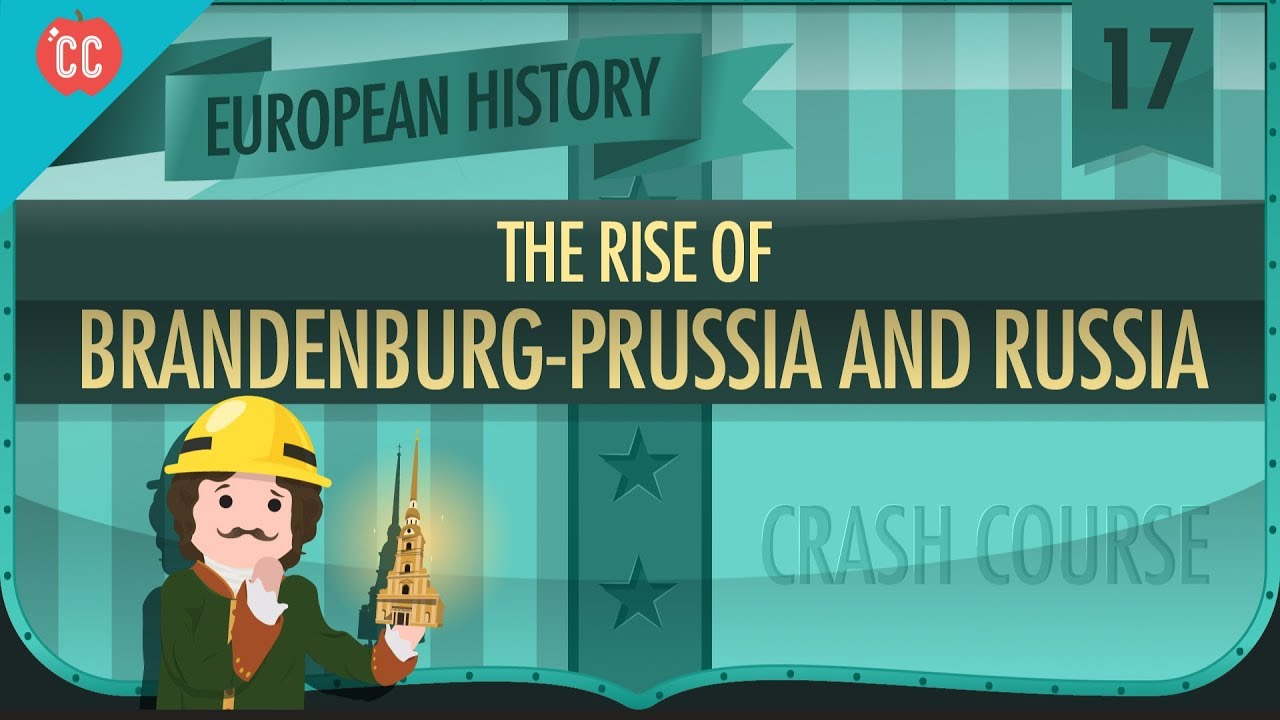The Rise of Russia and Prussia: Crash Course European History #17