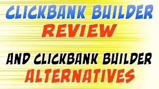 ClickBank Builder Review & ClickBank Builder Alternatives