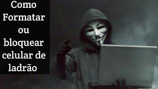 como bloquear/formatar celular de ladrão que roubou sua conta do google