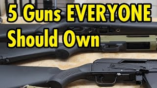 5 Guns EVERYONE Should Own