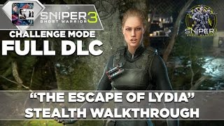 "Sniper Ghost Warrior 3 - Walkthrough - Realistic Mode -DLC ""The Escape of Lydia"""