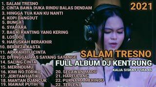 Download SALAM TRESNO FULL ALBUM KALIA SISKA FT SKA 86 TERBARU 2021