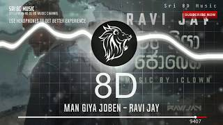Man Giya Joben 8D Ravi Jay
