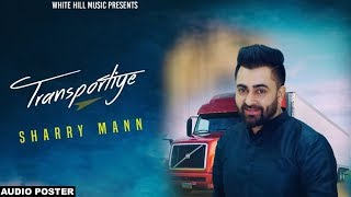Transportiye (audio poster) sharry mann ft. nick dhammu | white hill music | releasing on 14th sep