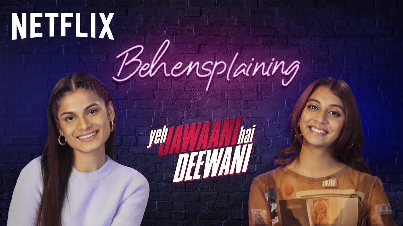 Behensplaining | Srishti Dixit & Dolly Singh Review Yeh Jawaani Hai Deewani | Netflix India