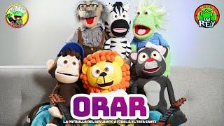 Orar - Fidel y Tata Santi Y La Patrulla del Rey - Canción Infantil.