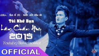 Tôi Nhớ Bạn - Lâm Chấn Huy | Official Audio
