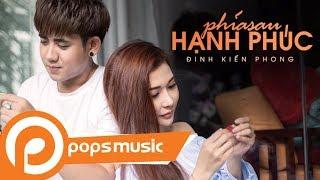 Phía Sau Hạnh Phúc [Official MV] | Đinh Kiến Phong ft Hotgirl Trang Noar