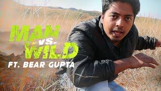 Man vs Wild ft. BEAR GUPTA | Sketch Comedy by Aakash Gupta