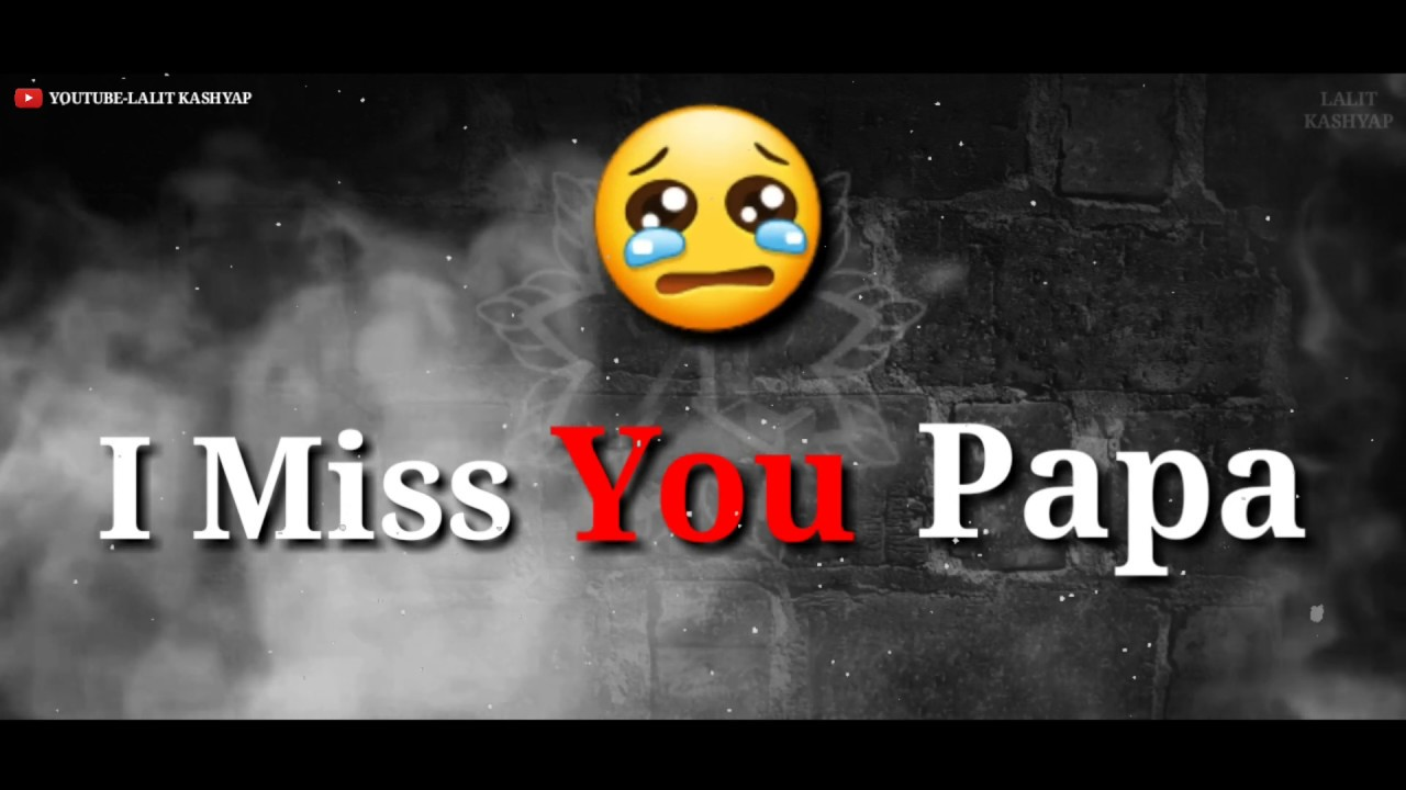 I Miss You Papa - Miss U Papa Father's Day Video 2019 | I Miss U Daddy |  Lalit Kashyap