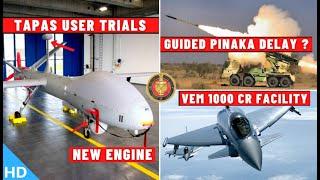 Indian Defence Updates : TAPAS User Trial,Guided Pinaka Delay,1000 Cr VEM New Facility,Konkan Shakti