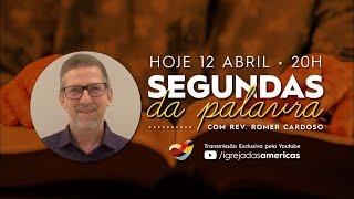 SEGUNDAS DA PALAVRA 12.04.21 | Rev Romer Cardoso