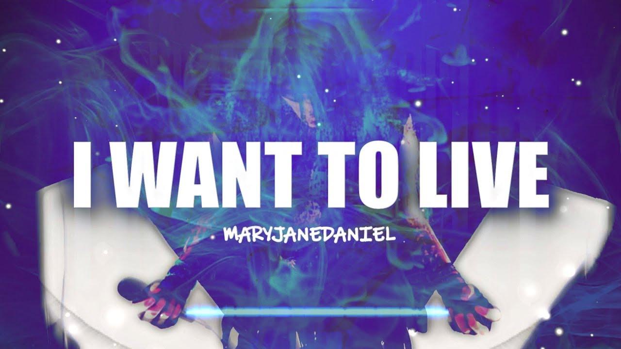 Download MARYJANEDANIEL - I Want To Live   LYRICS   ELECTRONIC METAL