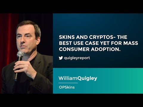 William Quigley: Skins and Cryptos - The Best Use Case Yet for Mass Consumer Adoption