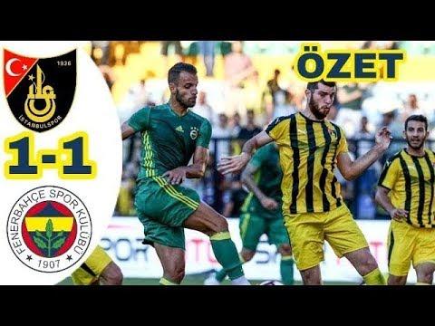 Fenerbahçe - İstanbulspor Hazırlık maçı özeti 07.07.2018
