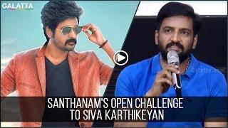 En Padam Velaikkaran ku Pottina Pottine Vachukonga | Santhanam's Open Challenge to Siva Karthikeyan