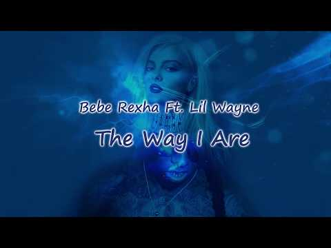 Bebe Rexha  (The Way I Are(Ft. Lil Wayne letra traduciada al español