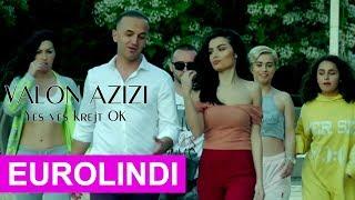 Valon Azizi- Yes Yes Krejt Ok ( Official Video)2018 -Eurolindi & Etc