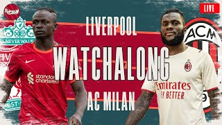 LIVERPOOL v AC MILAN   WATCHALONG LIVE FANZONE COMMENTARY