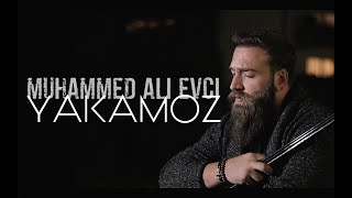 Muhammed Ali Evci - YAKAMOZ #akustik #video