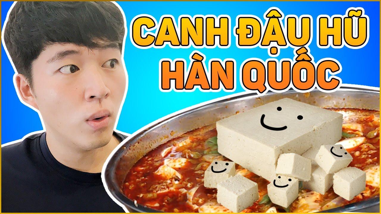 Cách làm canh đậu hũ Hàn Quốc ăn là ghiền | Korean Tofu Soup
