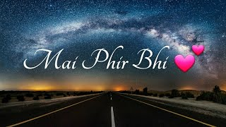 Main Phir Bhi Tumko Chahunga - Half Girlfriend | Love : Romantic : Sad | WhatsApp Status Video